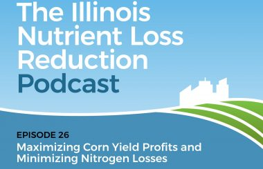 Episode 26 – Illinois Nutrient Loss Reduction Podcast
