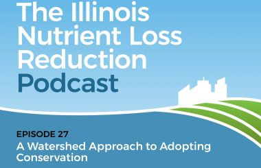 Episode 27 – Illinois Nutrient Loss Reduction Podcast
