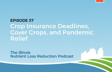 The Illinois Nutrient Loss Reduction Podcast – NEW EPISODE