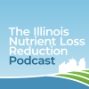 The Illinois Nutrient Loss Reduction Podcast – EXCITING NEWS & NEW EPISODE